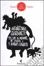 Manicomio giardinetti. 25 tipi di mamme, 4 pap e 1 nonna d'annata libro