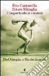 L'importante è vincere. Da Olimpia a Rio de Janeiro libro