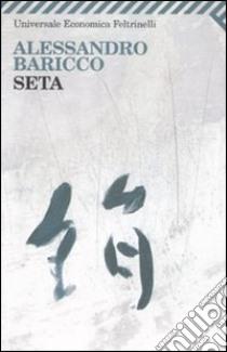 Seta libro di Baricco Alessandro