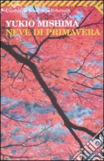 Neve di primavera libro di Mishima Yukio