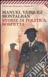 Storie di politica sospetta libro