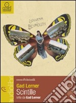 Scintille. Una storia di anime vagabonde letto da Gad Lerner. Audiolibro. CD Audio formato MP3 libro