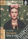 Viva la vida! Letto da Anita Caprioli. Audiolibro. CD Audio libro