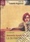 La zia marchesa letto da Isabella Ragonese. Audiolibro. CD Audio formato MP3 libro