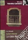 La casa degli spiriti letto da Valentina Carnelutti. Audiolibro. CD Audio Formato MP3 libro