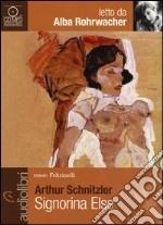 Signorina Else letto da Alba Rohrwacher. Audiolibro. CD Audio formato MP3 libro