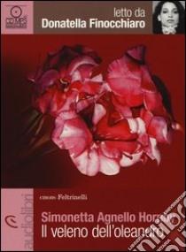 Il veleno dell'oleandro letto da Donatella Finocchiaro. Audiolibro. CD Audio Formato MP3  di Agnello Hornby Simonetta