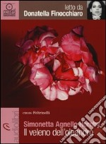Il veleno dell'oleandro letto da Donatella Finocchiaro. Audiolibro. CD Audio Formato MP3 libro
