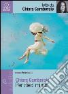 Per dieci minuti letto da Gamberale Chiara. Audiolibro. CD Audio formato MP3 libro