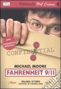 Fahrenheit 9/11. DVD libro di Moore Michael
