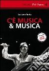 C'è musica & musica. DVD. Con libro libro