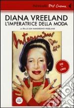 Diana Vreeland. L'imperatrice della moda. DVD. Con libro libro