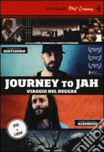 Journey to Jah. Viaggio nel reggae. DVD. Con libro libro di Dernesch Noël - Springer Moritz