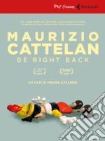 Maurizio Cattelan: be right back. DVD. Con libro libro