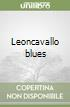 Leoncavallo blues