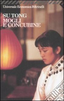 Mogli e concubine libro di Su Tong