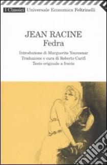 Fedra. Testo francese a fronte libro di Racine Jean