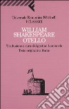 Otello. Testo originale a fronte libro di Shakespeare William
