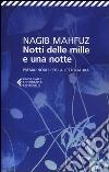 Notti delle mille e una notte libro di Mahfuz Nagib