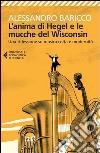 L'anima di Hegel e le mucche del Wisconsin. Una riflessione su musica colta e modernità libro