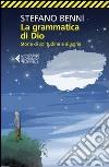 La grammatica di Dio. Storie di solitudine e allegria libro