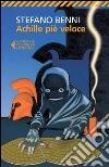 Achille piè veloce libro di Benni Stefano