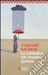 La solitudine del cittadino globale libro