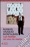 Luis Roldán né vivo né morto libro