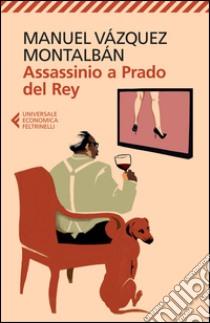 Assassinio a Prado del Rey libro di Vázquez Montalbán Manuel
