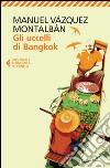 Gli uccelli di Bangkok libro