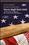 Storia degli Stati Uniti. La democrazia americana dalla fondazione all'era globale libro