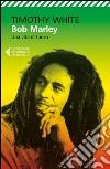 Bob Marley. Una vita di fuoco libro