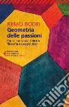 Geometria delle passioni. Paura, speranza, felicità, filosofia e uso politico libro