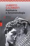 Psichiatria e fenomenologia libro
