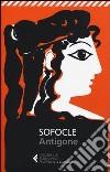 Antigone. Testo greco a fronte libro