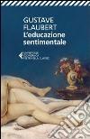 L'educazione sentimentale libro di Flaubert Gustave