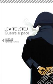 Guerra e pace libro di Tolstoj Lev