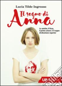 Il sogno di Anna libro di Ingrosso Lucia Tilde