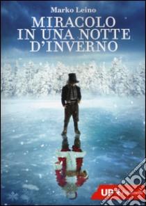 Miracolo in una notte d'inverno libro di Leino Marko