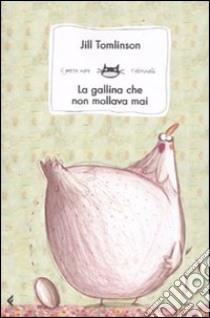 La gallina che non mollava mai libro di Tomlinson Jill