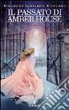 Il Passato di Amber House libro