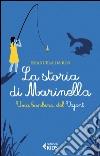 La storia di Marinella. Una bambina del Vajont libro