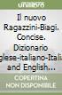 Il nuovo Ragazzini-Biagi. Concise. Dizionario inglese-italiano-Italian and English dictionary. Per le Scuole superiori libro