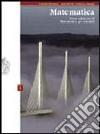 Matematica per moduli. Per le Scuole superiori (1) libro