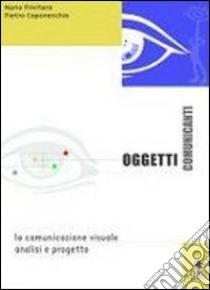 OGGETTI COMUNICANTI (U) libro di PRIVITERA MARIA CAPONECCHIA PIETRO