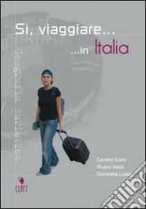 SI VIAGGIARE... libro di SARLO Camillo-VELLEI Alvaro-LU