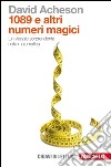 Milleottantanove e altri numeri magici. Un viaggio sorprendente nella matematica libro