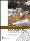 Archeologia. Teoria, metodi, pratica libro