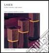 Laser. La luce estratta dagli atomi libro