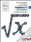 ALGEBRA.BLU 1 CON STATISTICA E DVDROM (LMM LIBRO MISTO MULTIMEDIALE) libro